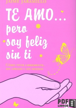 Libro PDF: Te amo pero soy feliz sin ti